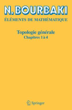 Bourbaki, N. - Topologie générale, ebook