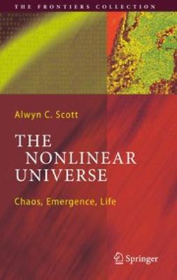 Scott, Alwyn C. - The Nonlinear Universe, ebook