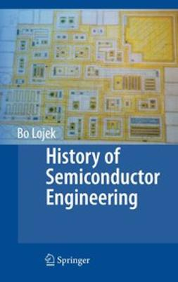 Lojek, Bo - History of Semiconductor Engineering, ebook
