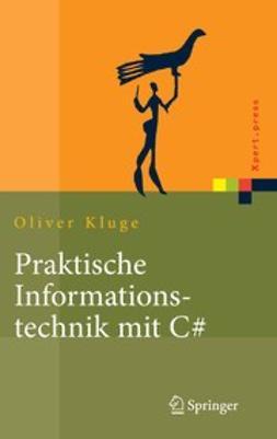 Kluge, Oliver - Praktische Informationstechnik mit C#, ebook