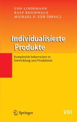 Lindemann, Udo - Individualisierte Produkte — Komplexität beherrschen in Entwicklung und Produktion, ebook