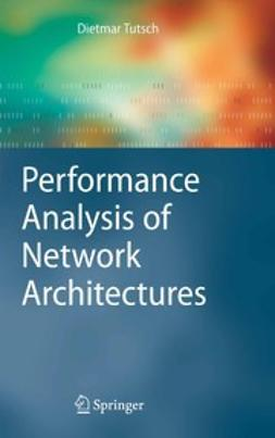 Tutsch, Dietmar - Performance Analysis of Network Architectures, e-bok