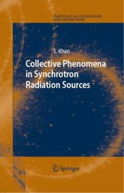 Khan, Shaukat - Collective Phenomena in Synchrotron Radiation Sources, ebook