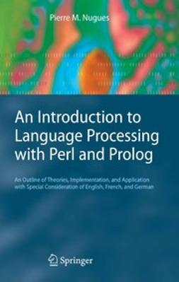 Nugues, Pierre M. - An Introduction to Language Processing with Perl and Prolog, e-kirja