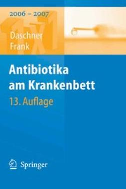 Daschner, Franz - Antibiotika am Krankenbett, ebook