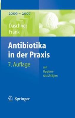 Daschner, Franz - Antibiotika in der Praxis mit Hygieneratschlägen, e-bok