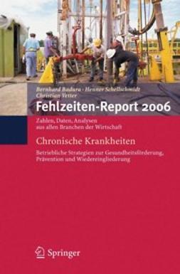 Badura, Bernhard - Fehlzeiten-Report 2006, ebook