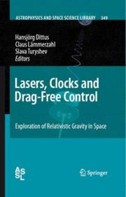 Dittus, Hansjorg - Lasers, Clocks and Drag-Free Control, e-kirja