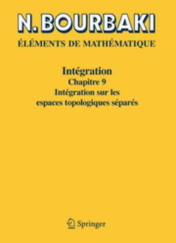 Eléments de Mathématique. Intégration