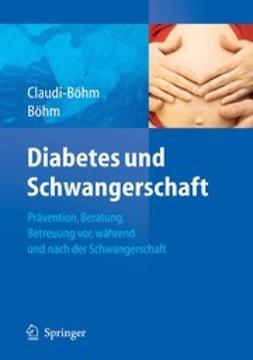 Böhm, Bernhard O. - Diabetes und Schwangerschaft, e-bok