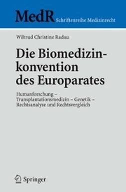 Radau, Wiltrud Christine - Die Biomedizinkonvention des Europarates, ebook