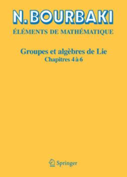 Bourbaki, N. - Groupes et algébras de Lie, ebook