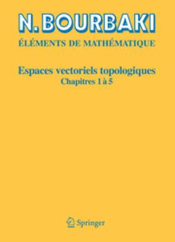 Bourbaki, N. - Espaces vectoriels topologiques, ebook