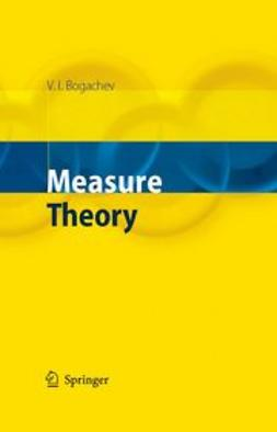 Bogachev, Vladimir I. - Measure Theory, ebook