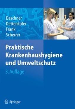Daschner, Franz - Praktische Krankenhaushygiene und Umweltschutz, e-bok