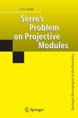Lam, Tsit Yuen - Serre's Problem on Projective Modules, ebook