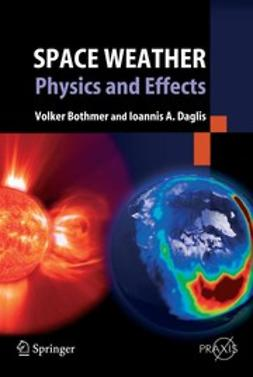 Bothmer, Volker - Space Weather- Physics and Effects, ebook
