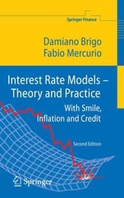 Brigo, Damiano - Interest Rate Models — Theory and Practice, ebook