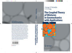 Song, Chung R. - The Coupled Theory of Mixtures in Geomechanics with Applications, ebook