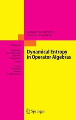 Neshveyev, Sergey - Dynamical Entropy in Operator Algebras, e-kirja