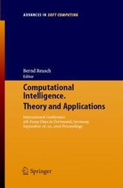 Reusch, Bernd - Computational Intelligence, Theory and Applications, e-bok