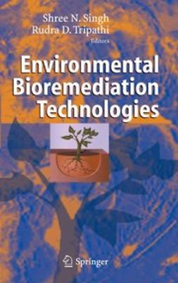 Singh, Shree N. - Environmental Bioremediation Technologies, ebook