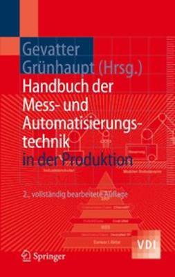 Gevatter, Hans-Jürgen - Handbuch der Mess- und Automatisierungstechnik in der Produktion, ebook