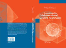 Pébay, Philippe P. - Proceedings of the 15th International Meshing Roundtable, ebook