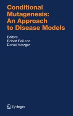 Feil, Robert - Conditional Mutagenesis: An Approach to Disease Models, ebook