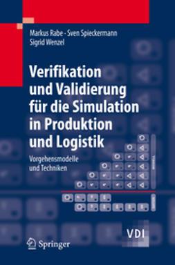 Rabe, Markus - Verifikation und Validierung für die Simulation in Produktion und Logistik, ebook