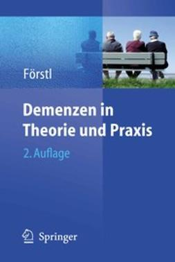 Förstl, Hans - Demenzen in Theorie und Praxis, e-kirja