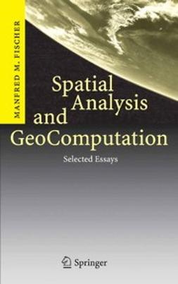 Fischer, Manfred M. - Spatial Analysis and GeoComputation, e-bok