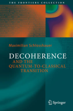 Schlosshauer, Maximilian - Decoherence and the Quantum-To-Classical Transition, ebook