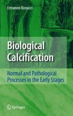 Bonucci, Ermanno - Biological Calcification, ebook