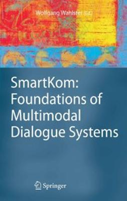 Wahlster, Wolfgang - SmartKom: Foundations of Multimodal Dialogue Systems, ebook
