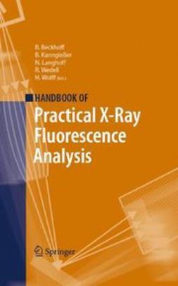 Beckhoff, Burkhard - Handbook of Practical X-Ray Fluorescence Analysis, ebook