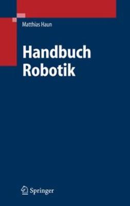 Haun, Matthias - Handbuch Robotik, ebook