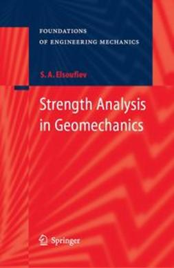 Elsoufiev, Serguey A. - Strength Analysis in Geomechanics, ebook