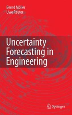 Möller, Bernd - Uncertainty Forecasting in Engineering, ebook