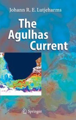 Lutjeharms, Johann R. E. - The Agulhas Current, ebook