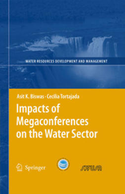 Biswas, Asit K. - Impacts of Megaconferences on the Water Sector, ebook