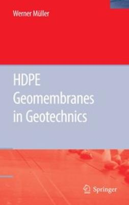 Müller, Werner W. - HDPE Geomembranes in Geotechnics, ebook