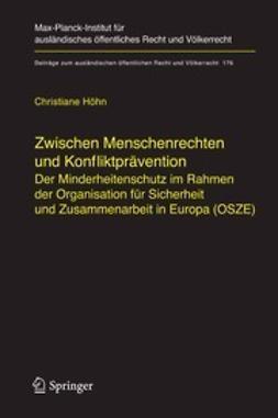 Höhn, Christiane - Zwischen Menschenrechten und Konfliktprävention Der Minderheitenschutz im Rahmen der Organisation für Sicherheit und Zusammenarbeit in Europa (OSZE), ebook