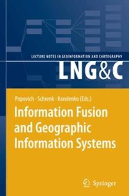 Korolenko, Kyrill V. - Information Fusion and Geographic Information Systems, e-kirja
