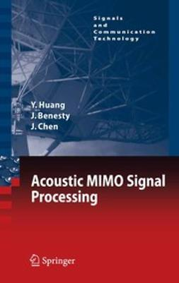 Benesty, Jacob - Acoustic MIMO Signal Processing, ebook