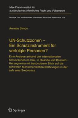 Simon, Annette - UN-Schutzzonen — Ein Schutzinstrument für verfolgte Personen?, ebook