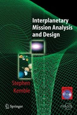 Kemble, Stephen - Interplanetary Mission Analysis and Design, ebook