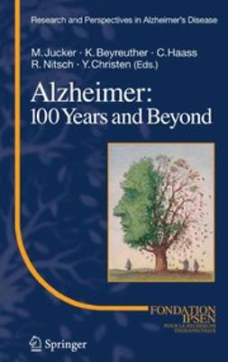Beyreuther, Konrad - Alzheimer: 100 Years and Beyond, e-bok