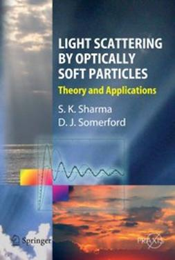 Sharma, Subodh K. - Light Scattering by Optically Soft Particles, ebook
