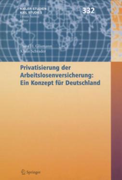 Glismann, Hans H. - Privatisierung der Arbeitslosenversicherung: Ein Konzept für Deutschland, ebook